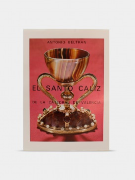"""Libro """"El Santo Cáliz de la Catedral de Valencia"""" por Antonio Beltrán"""